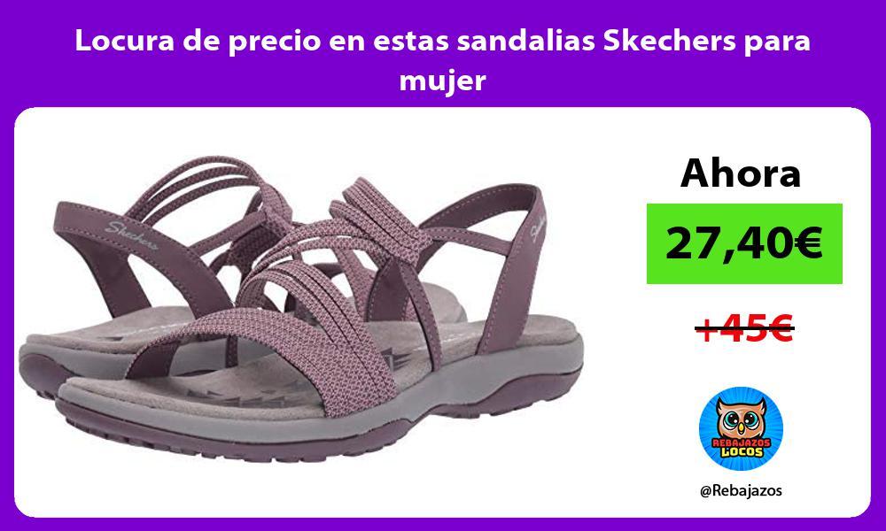 Locura de precio en estas sandalias Skechers para mujer