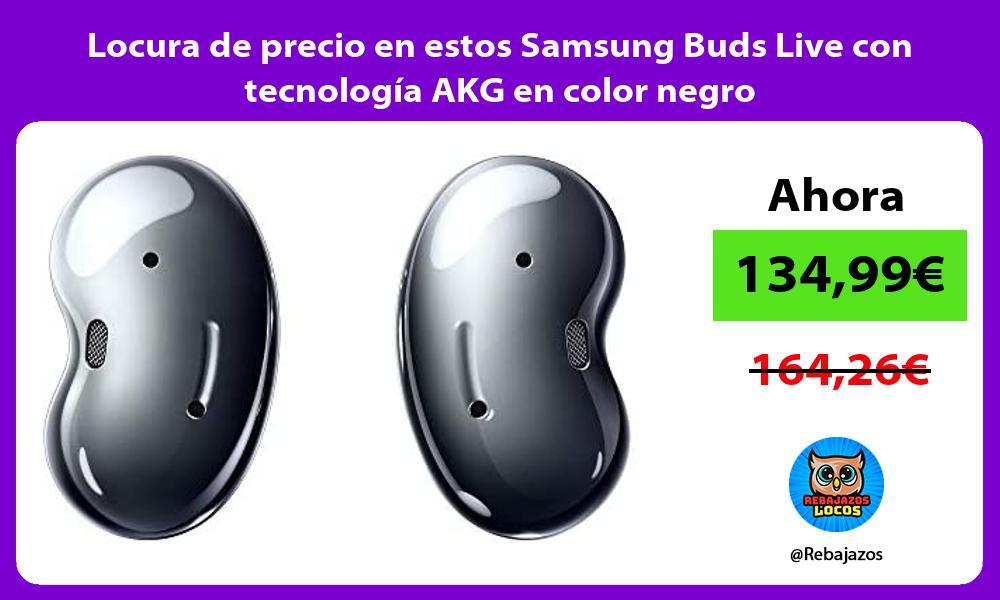 Locura de precio en estos Samsung Buds Live con tecnologia AKG en color negro
