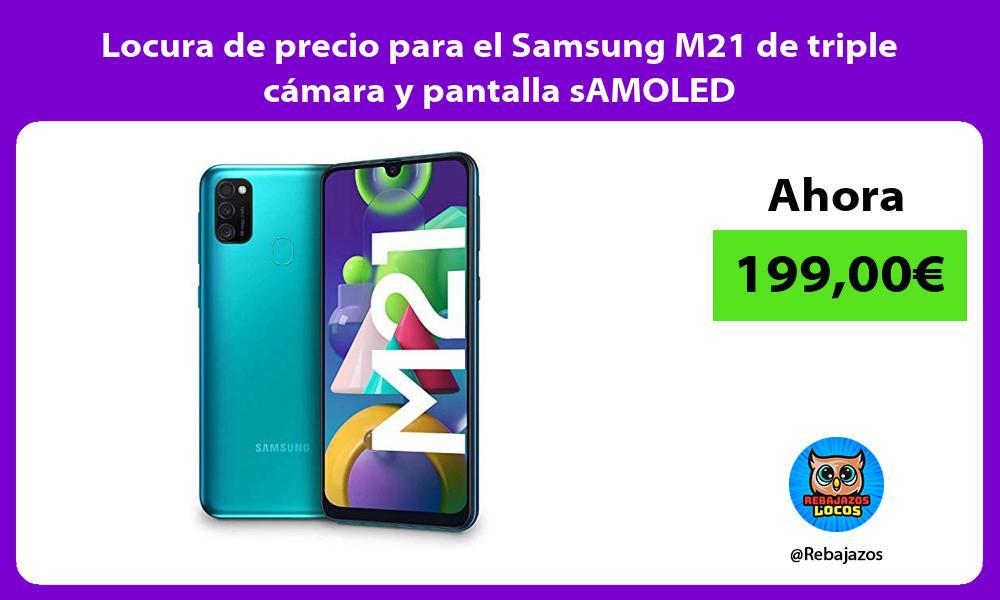 Locura de precio para el Samsung M21 de triple camara y pantalla sAMOLED