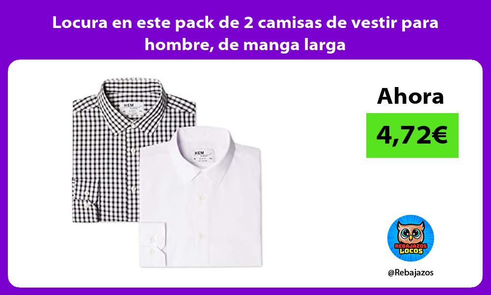Locura en este pack de 2 camisas de vestir para hombre de manga larga