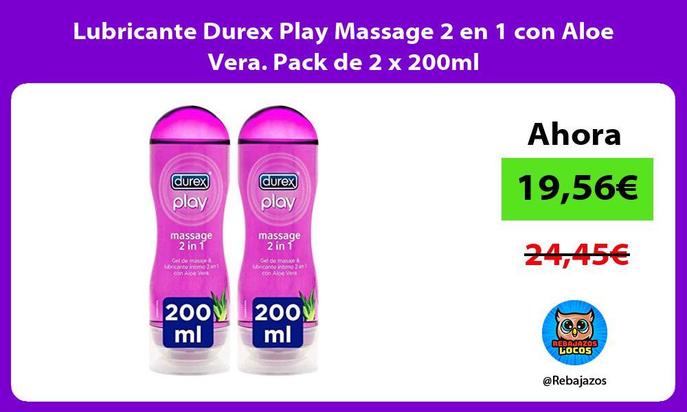 Lubricante Durex Play Massage 2 en 1 con Aloe Vera Pack de 2 x 200ml