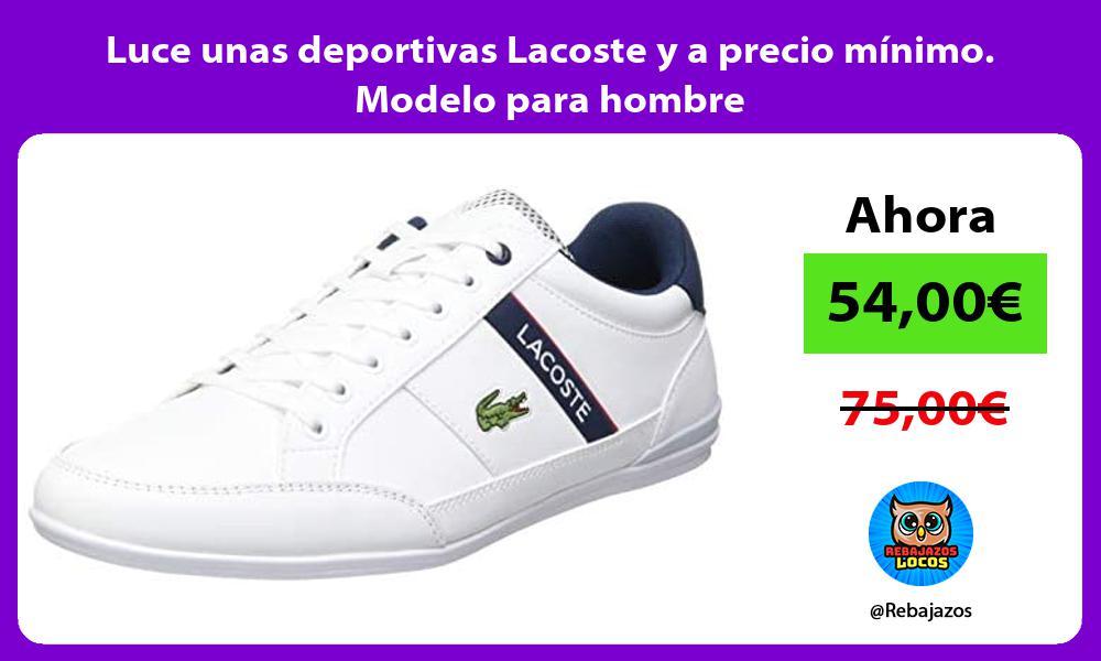 Luce unas deportivas Lacoste y a precio minimo Modelo para hombre