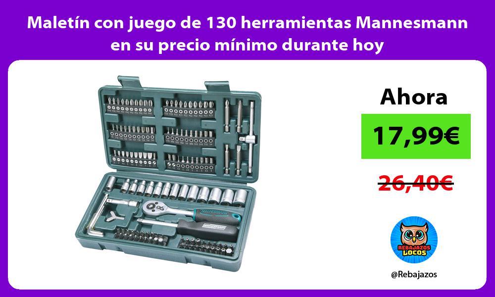 Maletin con juego de 130 herramientas Mannesmann en su precio minimo durante hoy