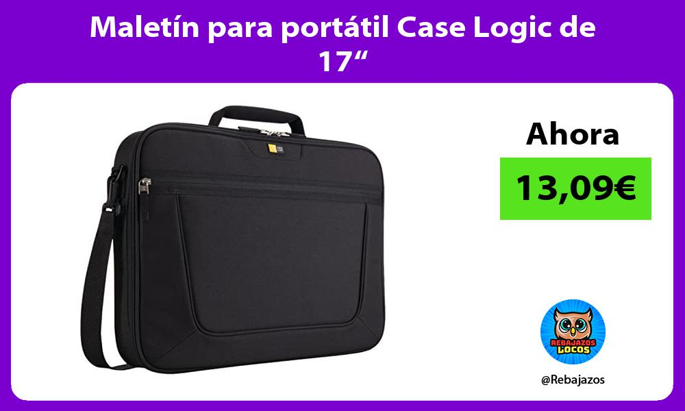 Maletin para portatil Case Logic de 17