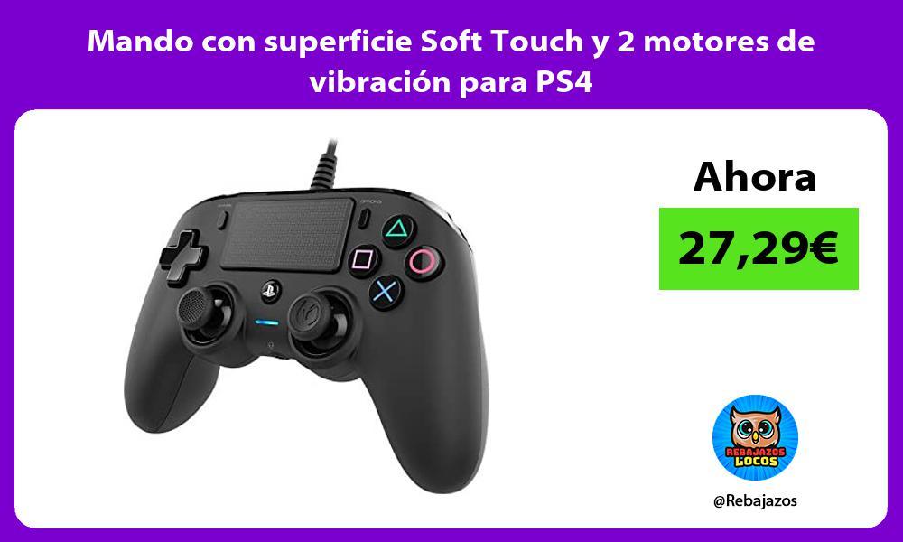 Mando con superficie Soft Touch y 2 motores de vibracion para PS4
