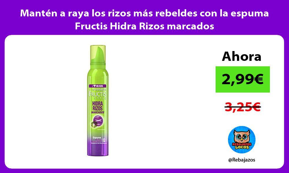 Manten a raya los rizos mas rebeldes con la espuma Fructis Hidra Rizos marcados