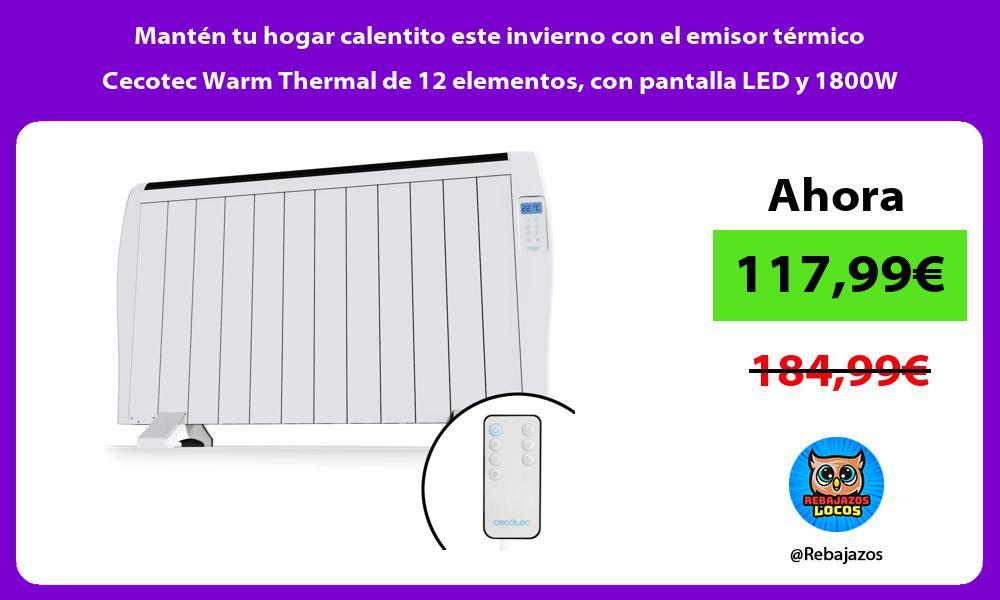 Manten tu hogar calentito este invierno con el emisor termico Cecotec Warm Thermal de 12 elementos con pantalla LED y 1800W