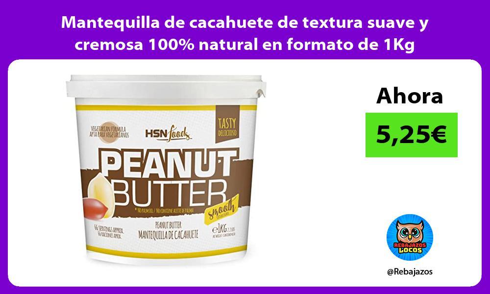 Mantequilla de cacahuete de textura suave y cremosa 100 natural en formato de 1Kg