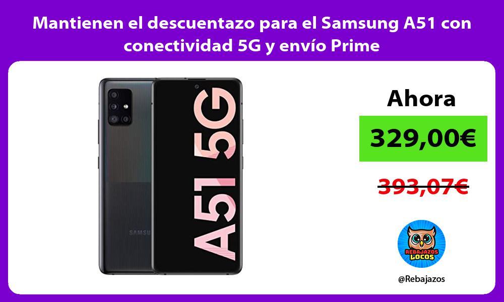 Mantienen el descuentazo para el Samsung A51 con conectividad 5G y envio Prime