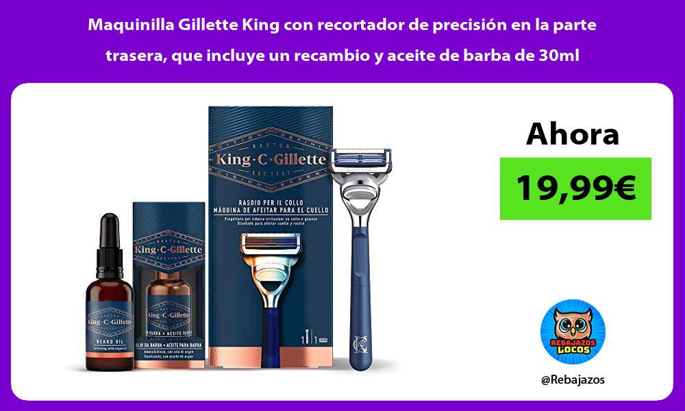 Maquinilla Gillette King con recortador de precision en la parte trasera que incluye un recambio y aceite de barba de 30ml