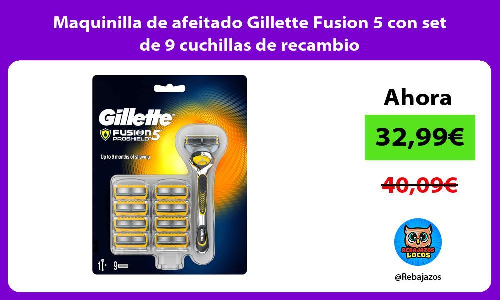 Maquinilla de afeitado Gillette Fusion 5 con set de 9 cuchillas de recambio