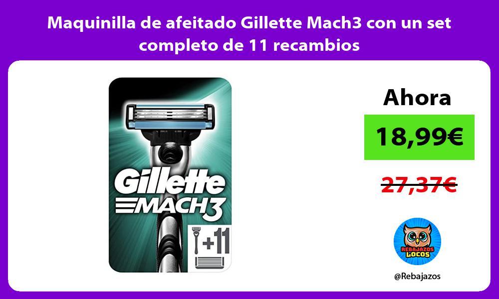 Maquinilla de afeitado Gillette Mach3 con un set completo de 11 recambios