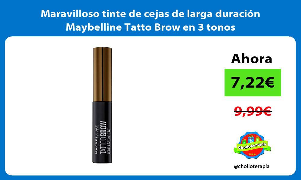 Maravilloso tinte de cejas de larga duracion Maybelline Tatto Brow en 3 tonos