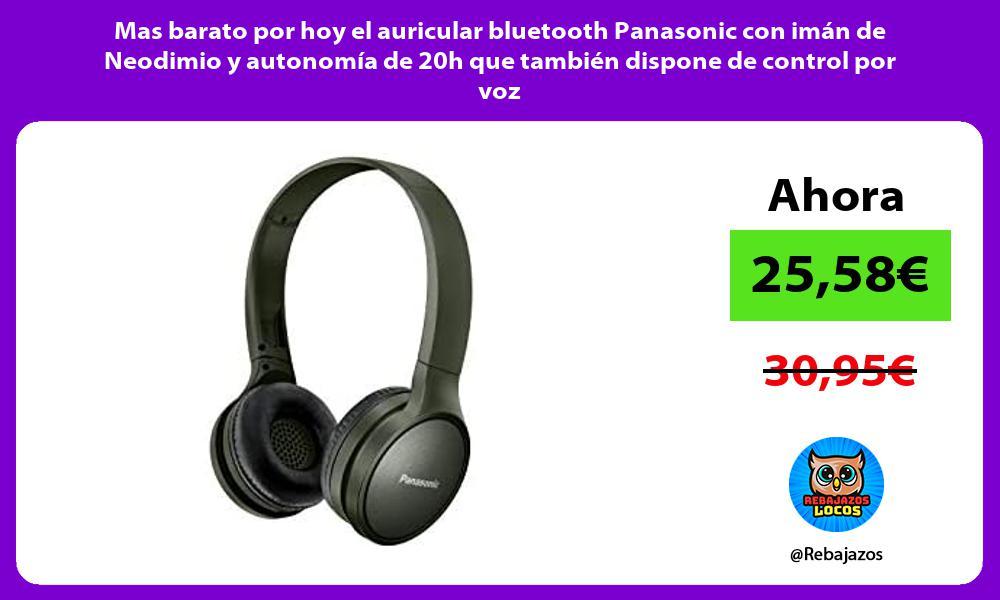Mas barato por hoy el auricular bluetooth Panasonic con iman de Neodimio y autonomia de 20h que tambien dispone de control por voz