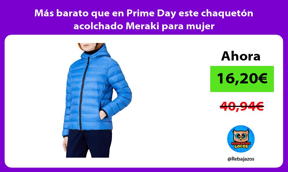 Mas barato que en Prime Day este chaqueton acolchado Meraki para mujer