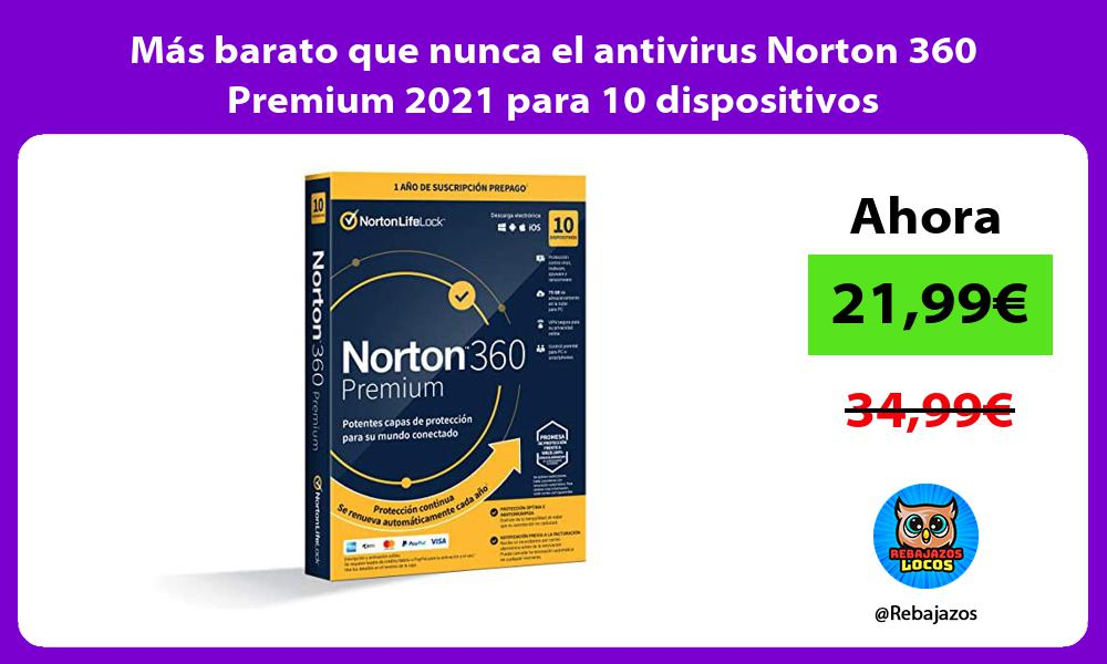 Mas barato que nunca el antivirus Norton 360 Premium 2021 para 10 dispositivos