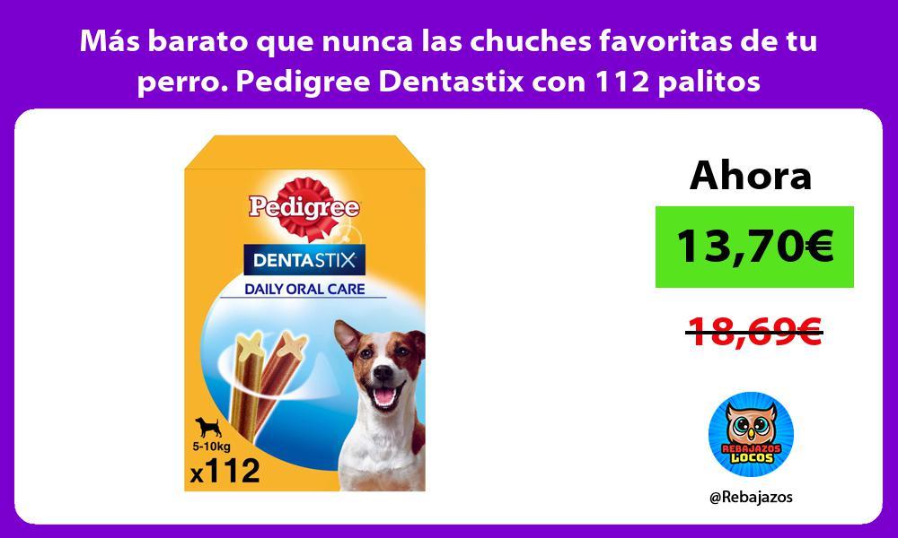 Mas barato que nunca las chuches favoritas de tu perro Pedigree Dentastix con 112 palitos