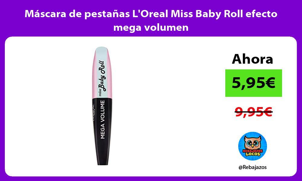 Mascara de pestanas LOreal Miss Baby Roll efecto mega volumen
