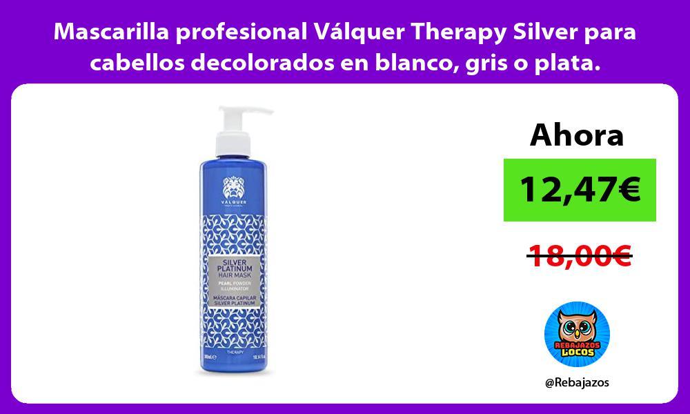 Mascarilla profesional Valquer Therapy Silver para cabellos decolorados en blanco gris o plata