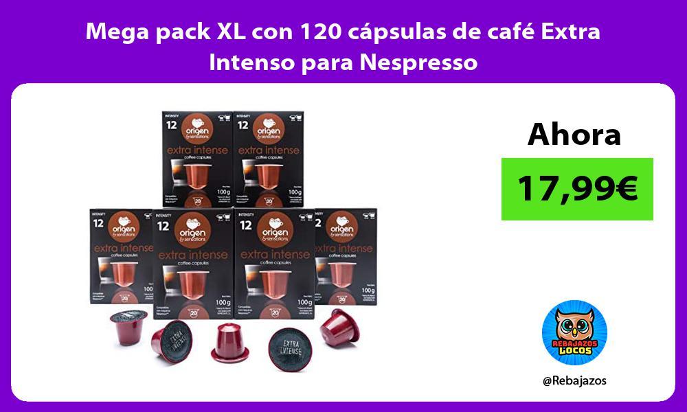 Mega pack XL con 120 capsulas de cafe Extra Intenso para Nespresso