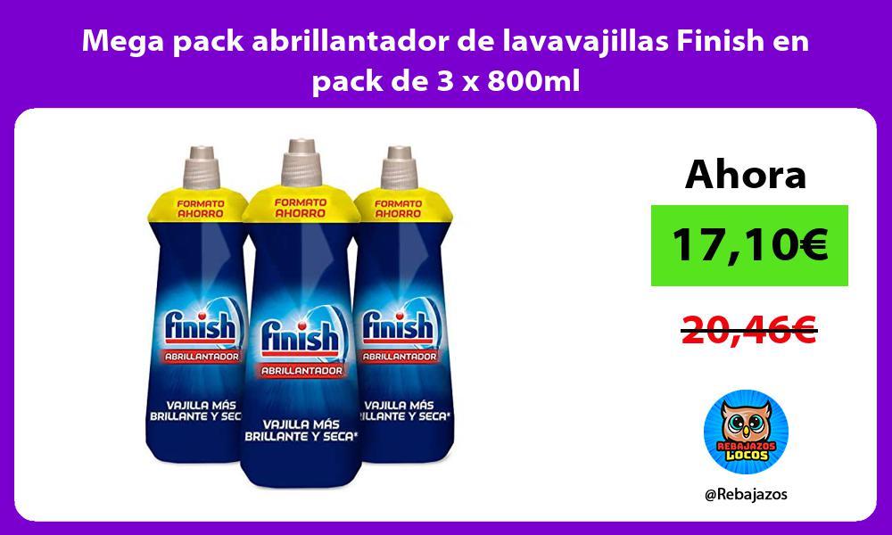 Mega pack abrillantador de lavavajillas Finish en pack de 3 x 800ml