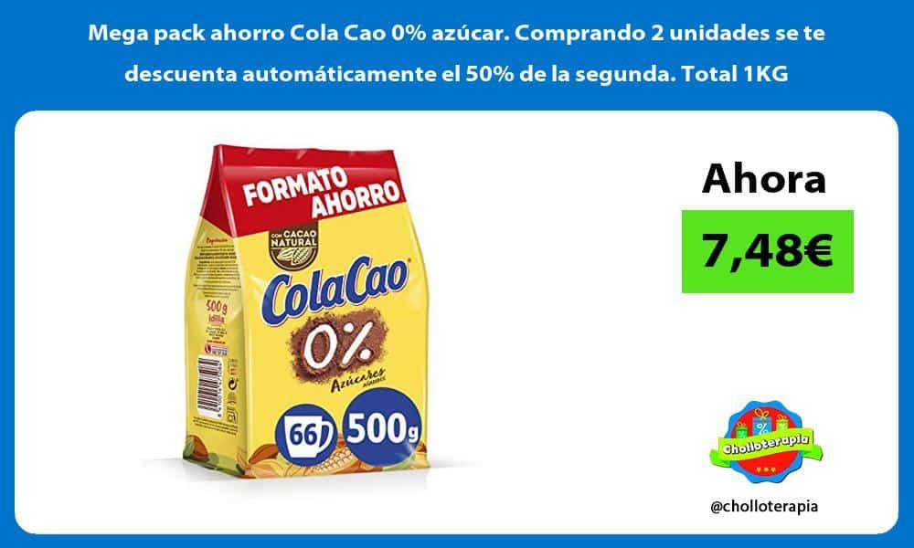 Mega pack ahorro Cola Cao 0 azucar Comprando 2 unidades se te descuenta automaticamente el 50 de la segunda Total 1KG