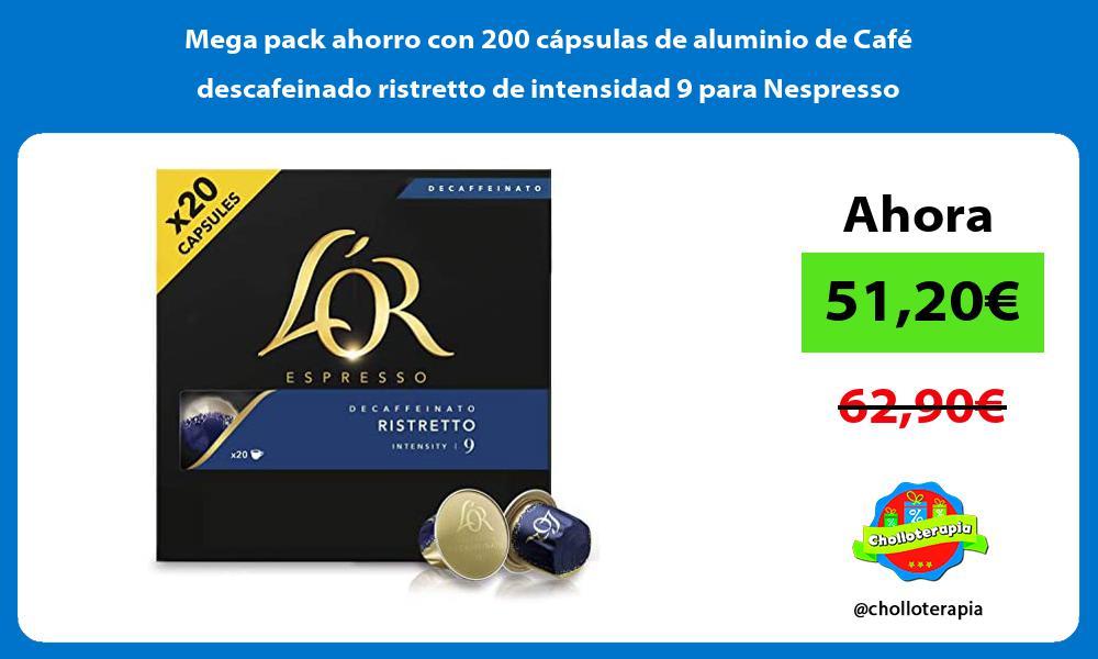 Mega pack ahorro con 200 capsulas de aluminio de Cafe descafeinado ristretto de intensidad 9 para Nespresso