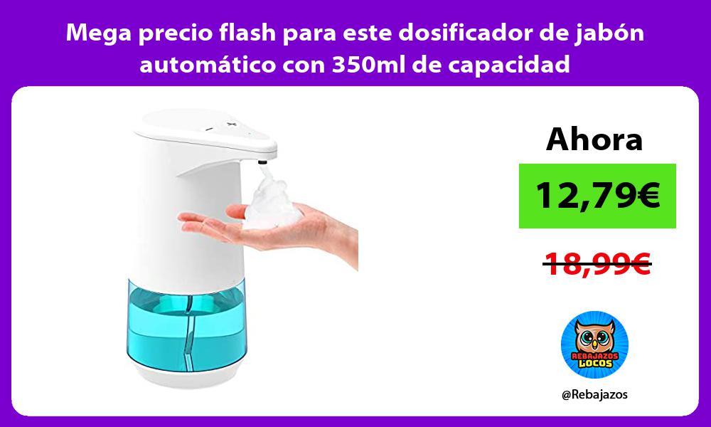 Mega precio flash para este dosificador de jabon automatico con 350ml de capacidad