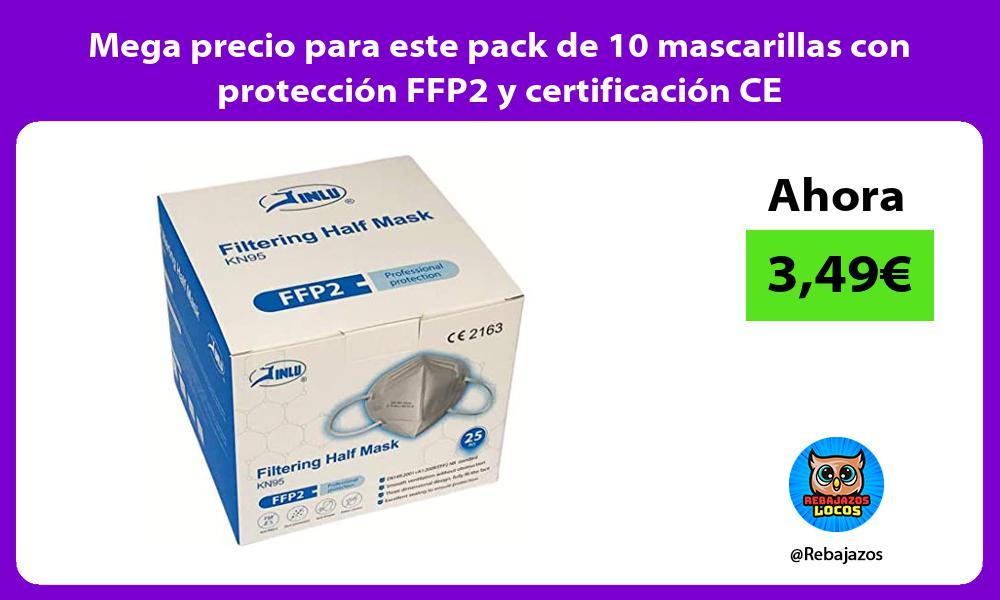 Mega precio para este pack de 10 mascarillas con proteccion FFP2 y certificacion CE