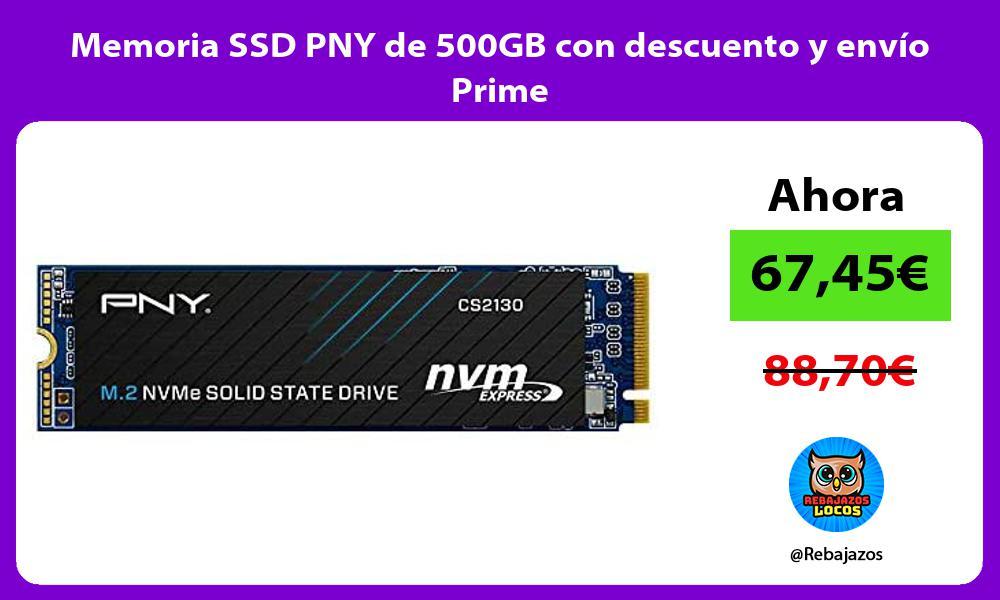 Memoria SSD PNY de 500GB con descuento y envio Prime