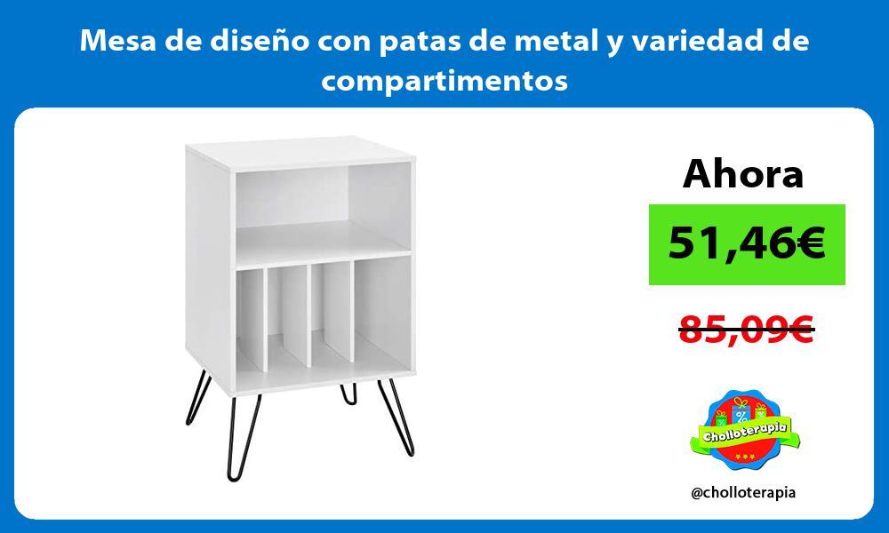 Mesa de diseno con patas de metal y variedad de compartimentos
