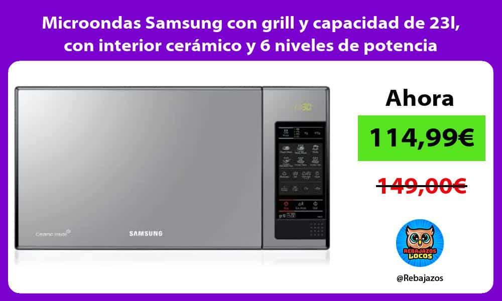 Microondas Samsung con grill y capacidad de 23l con interior ceramico y 6 niveles de potencia