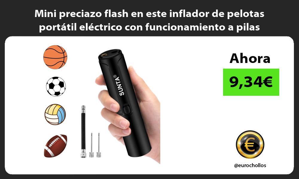 Mini preciazo flash en este inflador de pelotas portatil electrico con funcionamiento a pilas
