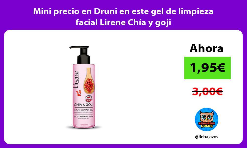 Mini precio en Druni en este gel de limpieza facial Lirene Chia y goji