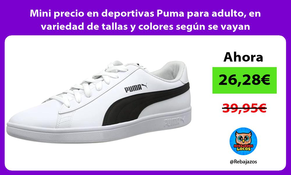 Mini precio en deportivas Puma para adulto en variedad de tallas y colores segun se vayan agotando