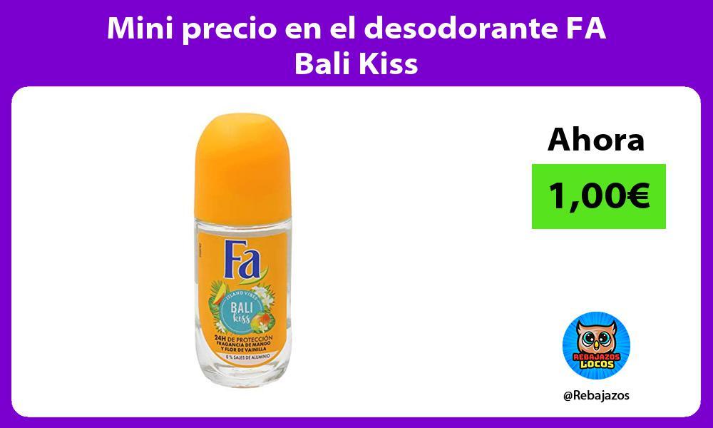 Mini precio en el desodorante FA Bali Kiss