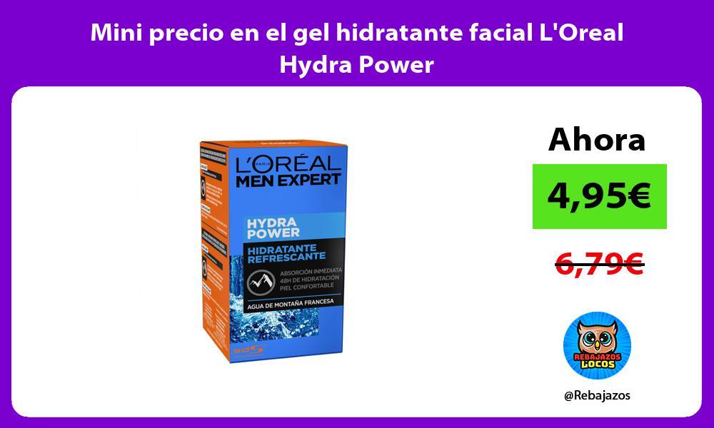 Mini precio en el gel hidratante facial LOreal Hydra Power