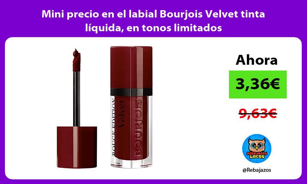 Mini precio en el labial Bourjois Velvet tinta liquida en tonos limitados
