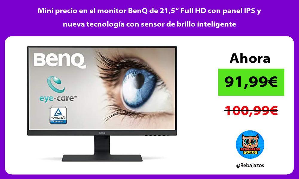 Mini precio en el monitor BenQ de 215 Full HD con panel IPS y nueva tecnologia con sensor de brillo inteligente