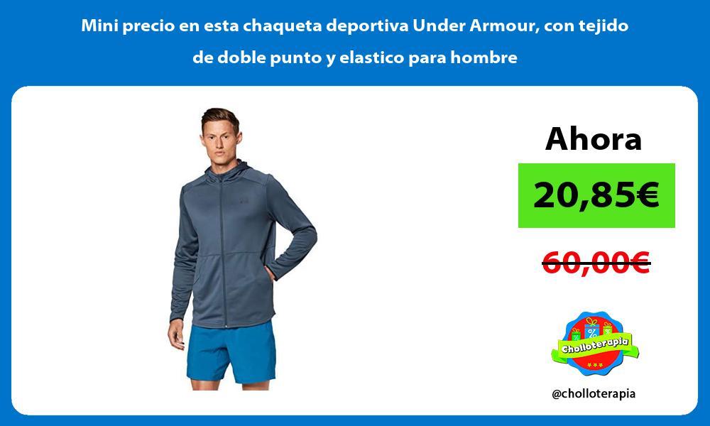 Mini precio en esta chaqueta deportiva Under Armour con tejido de doble punto y elastico para hombre