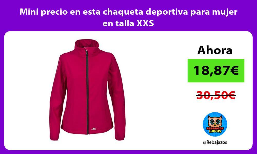 Mini precio en esta chaqueta deportiva para mujer en talla XXS