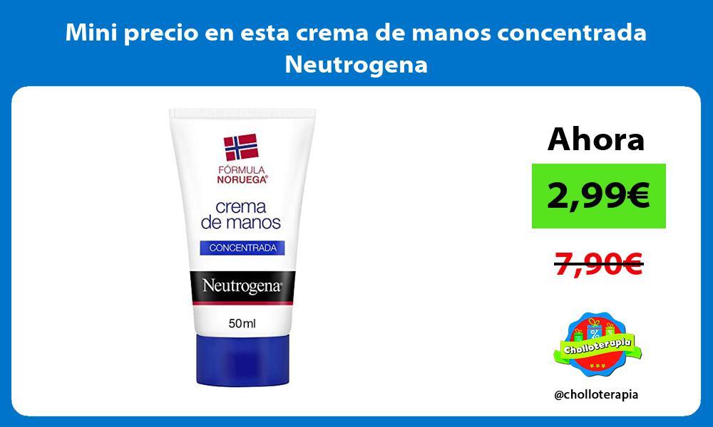Mini precio en esta crema de manos concentrada Neutrogena
