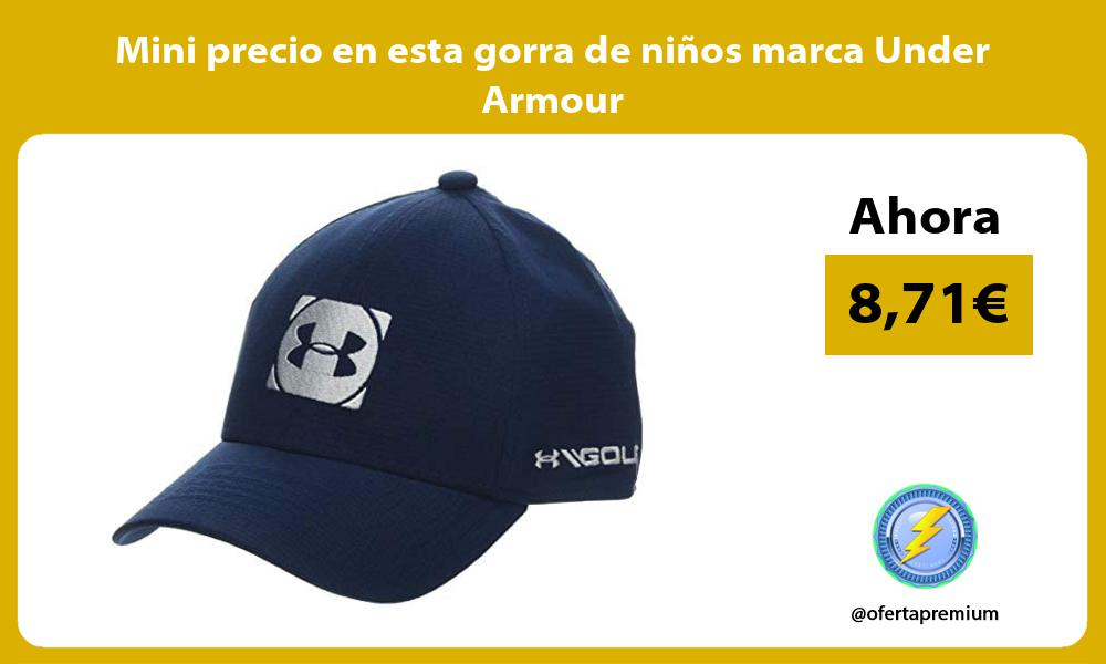 Mini precio en esta gorra de ninos marca Under Armour