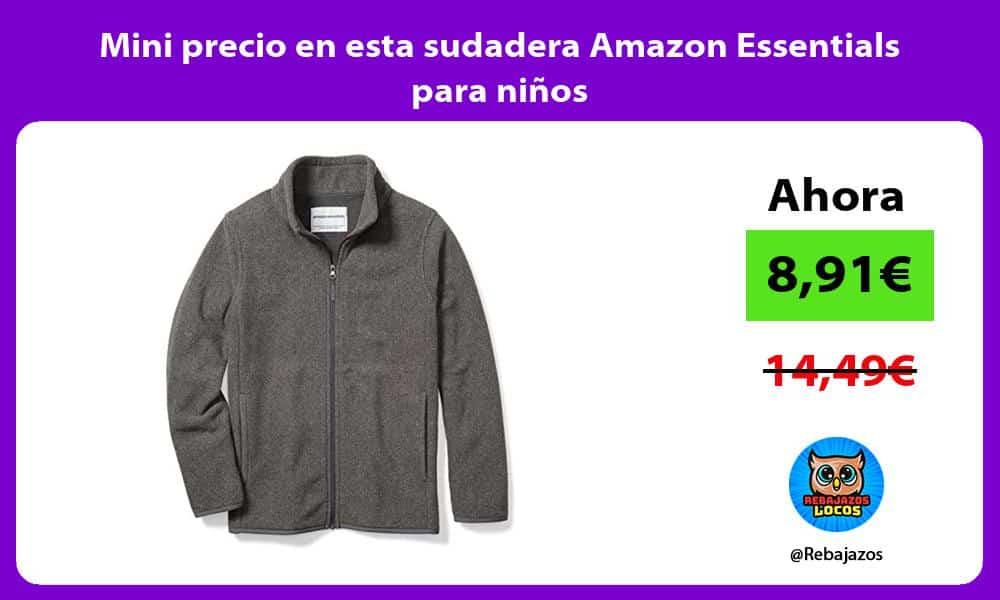 Mini precio en esta sudadera Amazon Essentials para ninos