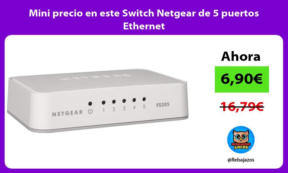 Mini precio en este Switch Netgear de 5 puertos Ethernet