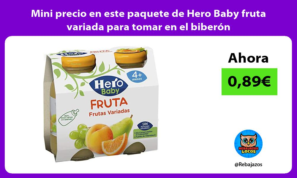 Mini precio en este paquete de Hero Baby fruta variada para tomar en el biberon