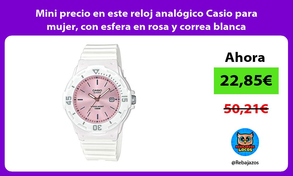 Mini precio en este reloj analogico Casio para mujer con esfera en rosa y correa blanca