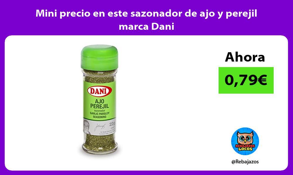 Mini precio en este sazonador de ajo y perejil marca Dani