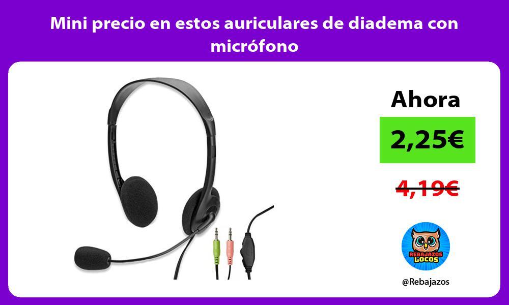 Mini precio en estos auriculares de diadema con microfono