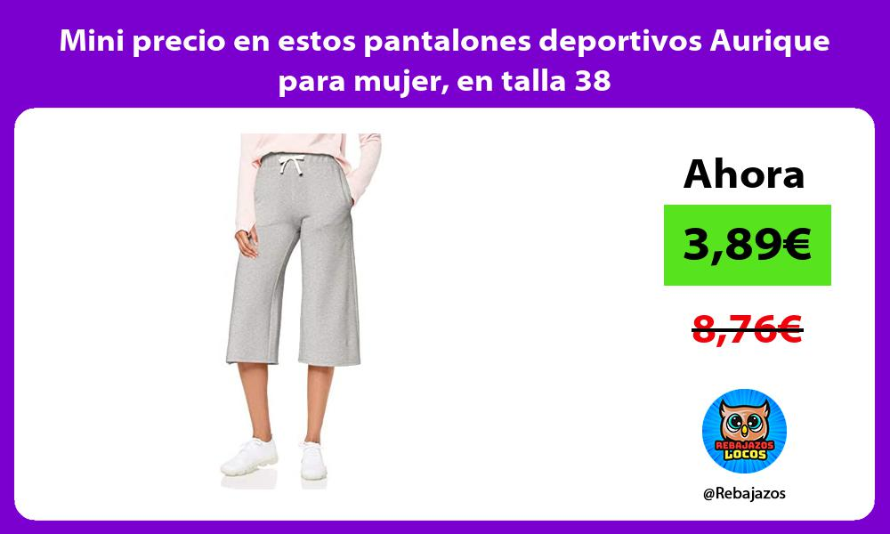 Mini precio en estos pantalones deportivos Aurique para mujer en talla 38